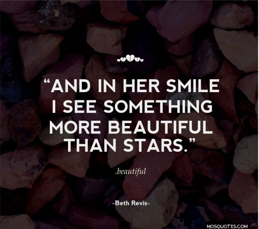 Love-quotes-for-her-And-in-her-smile-I-see-something-more-beautiful-than-the-stars-Beth-Revis