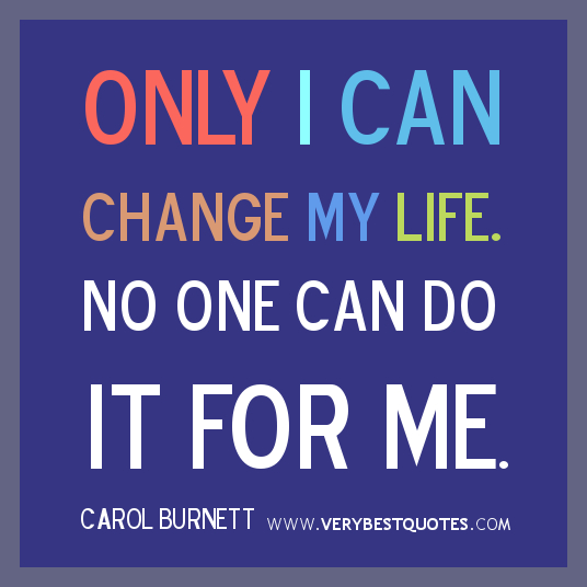 Motivational-Quotes-change-my-life-quotes-only-i-can-change-my-life