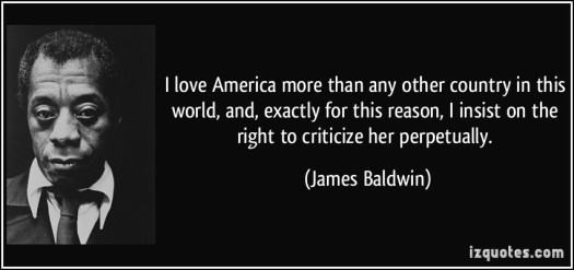 quote-i-love-america-more-than-any-other-country-in-this-world-and-exactly-for-this-reason-i-insist-on-james-baldwin-10756