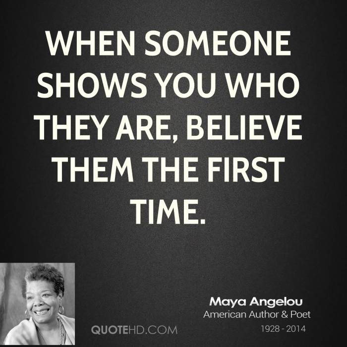 maya-angelou-maya-angelou-when-someone-shows-you-who-they-are-believe