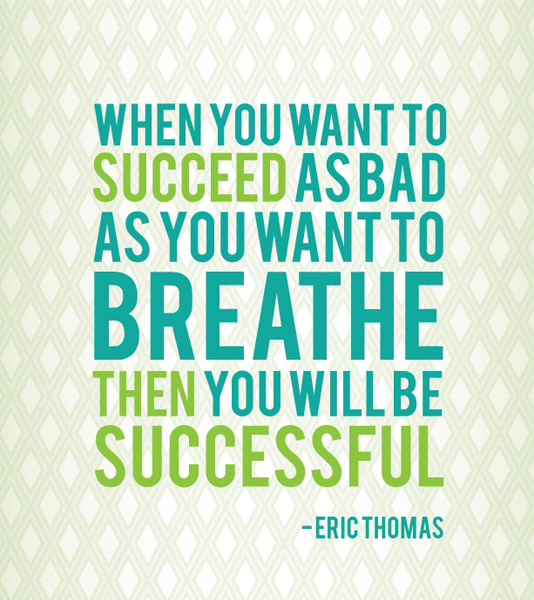when-you-want-to-succeed-as-bad-as-you-want-to-breathe-then-you-will-be-successful