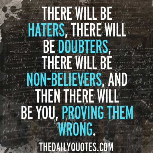 there-will-be-haters-doubters-prove-them-wrong-motivational-quotes-sayings-pictures