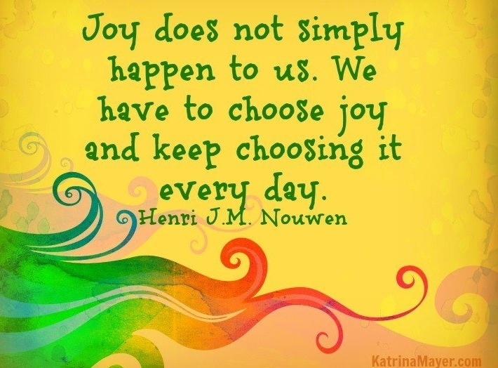 0246b0d125e52ec1fcc48f5a9f210b8a--choose-joy-choose-happiness