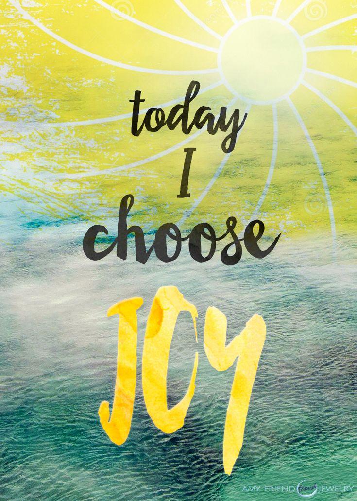 b0a72c0de8112cec62b8a7de13c7eeda--good-morning-today-i-choose-joy